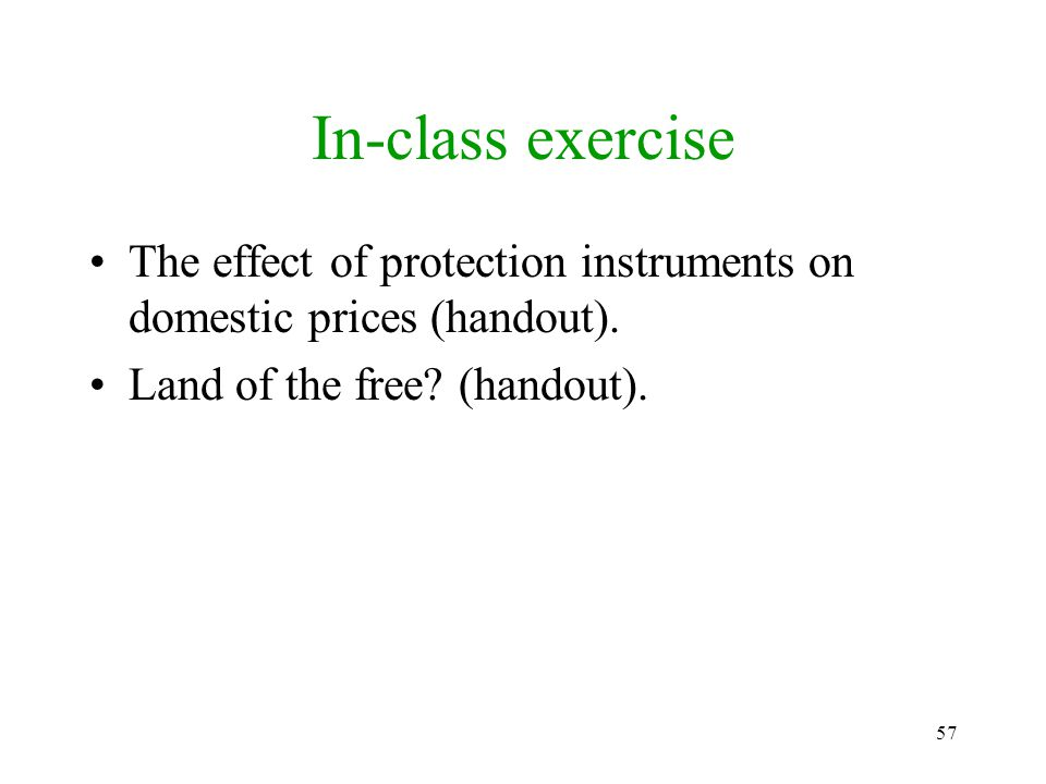 In-class exercise The effect of protection instruments on domestic prices (handout).