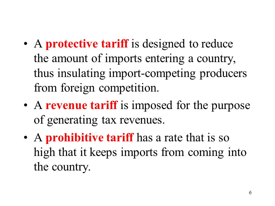 A protective tariff is designed to reduce the amount of imports entering a country, thus insulating import-competing producers from foreign competition.