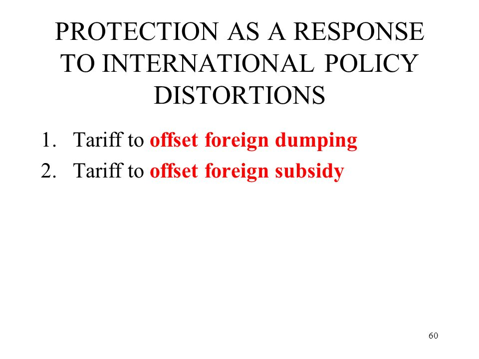 PROTECTION AS A RESPONSE TO INTERNATIONAL POLICY DISTORTIONS