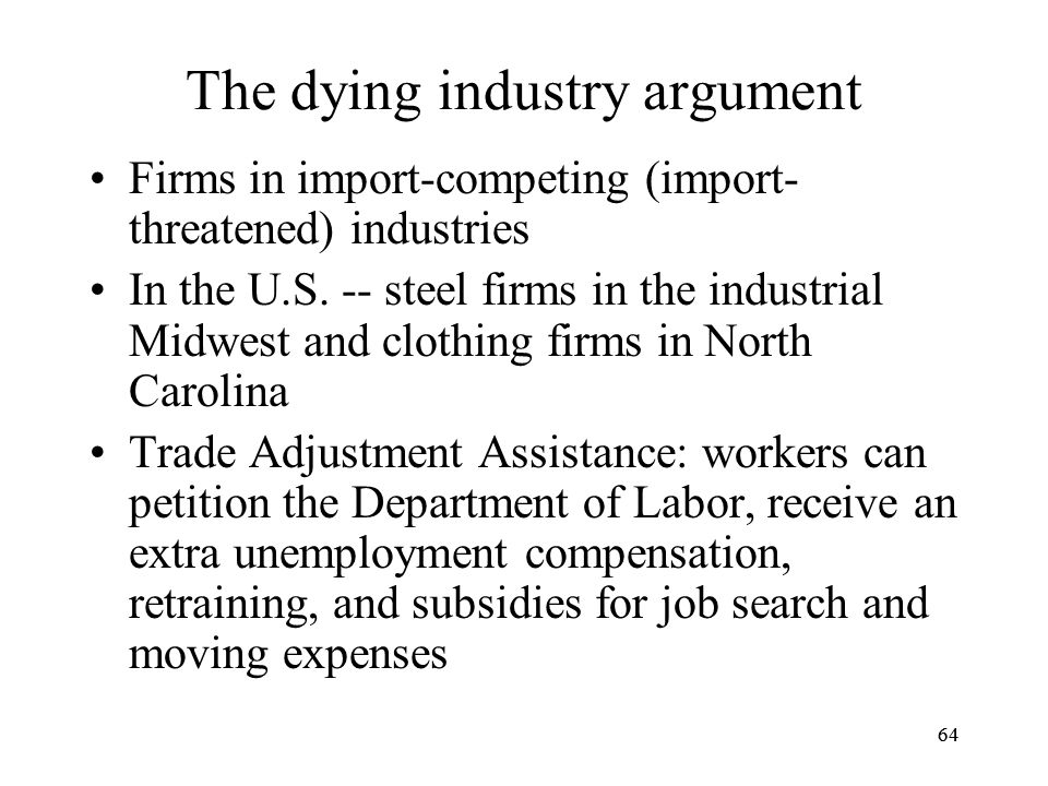 The dying industry argument