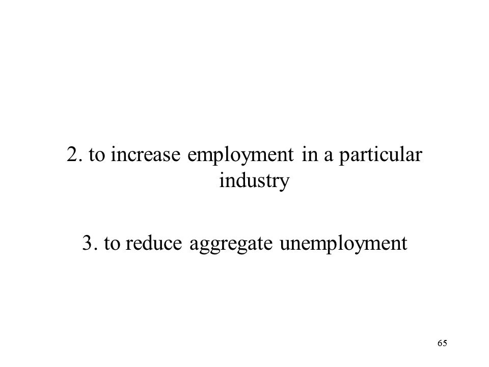 2. to increase employment in a particular industry