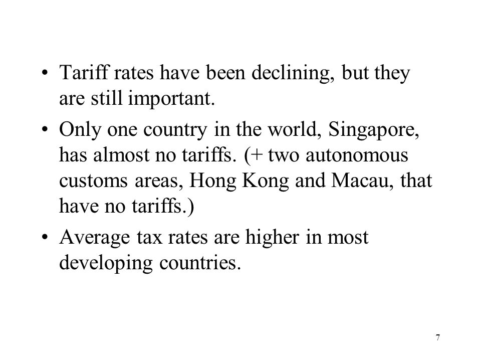 Tariff rates have been declining, but they are still important.