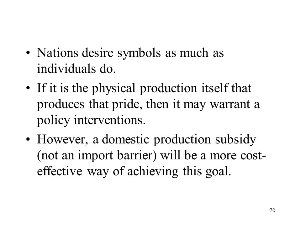 Nations desire symbols as much as individuals do.