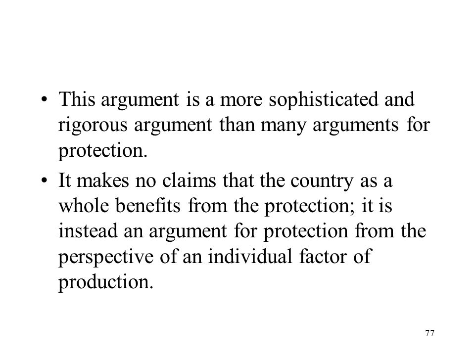 This argument is a more sophisticated and rigorous argument than many arguments for protection.