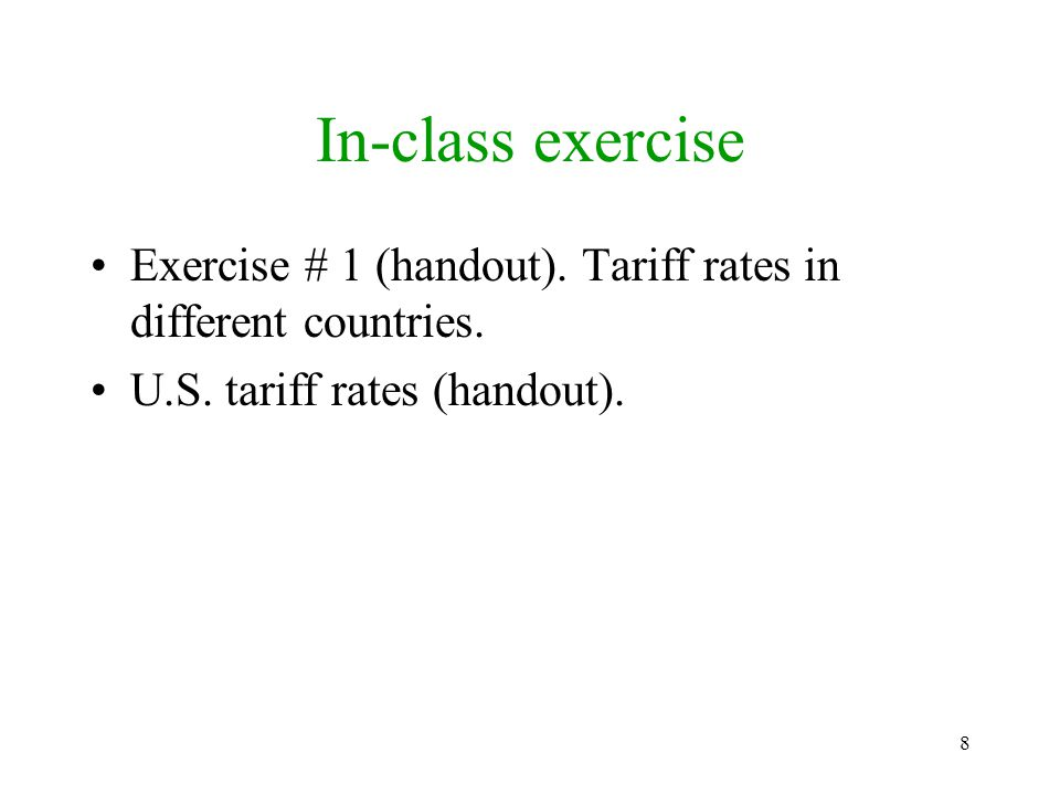 In-class exercise Exercise # 1 (handout). Tariff rates in different countries.