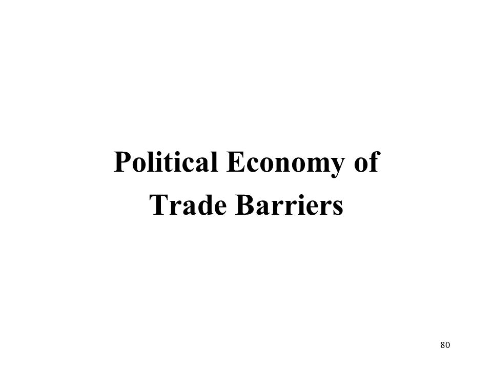 Political Economy of Trade Barriers