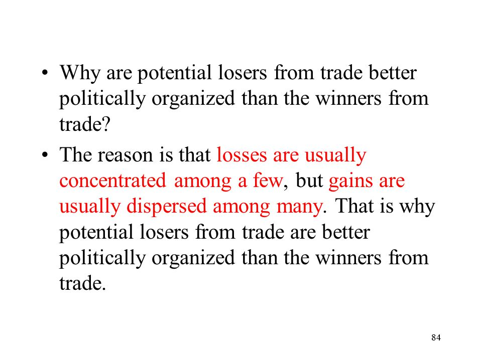 Why are potential losers from trade better politically organized than the winners from trade