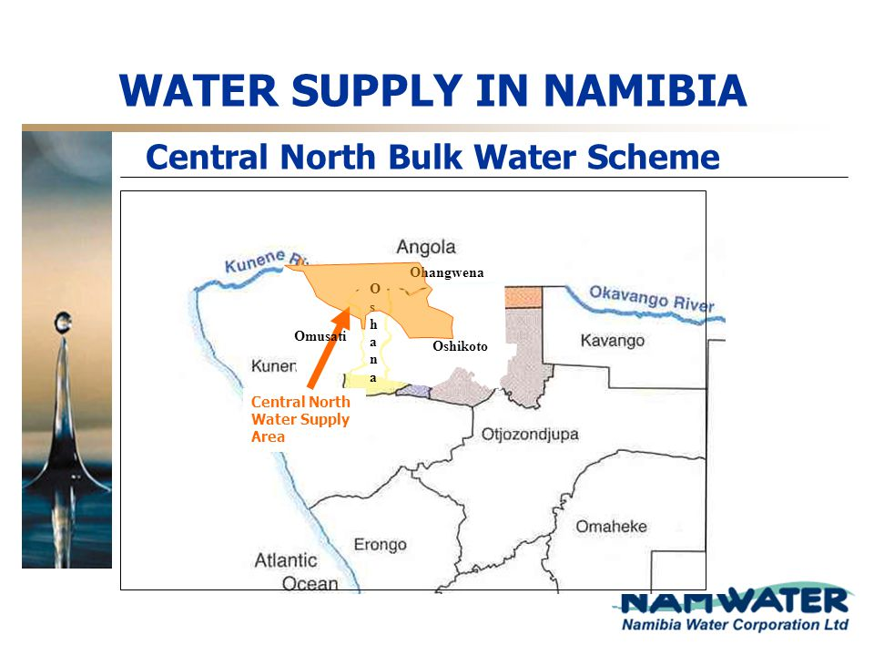 WATER SUPPLY IN NAMIBIA Central North Bulk Water Scheme
