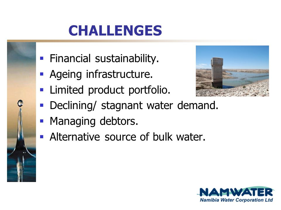 CHALLENGES Financial sustainability. Ageing infrastructure.