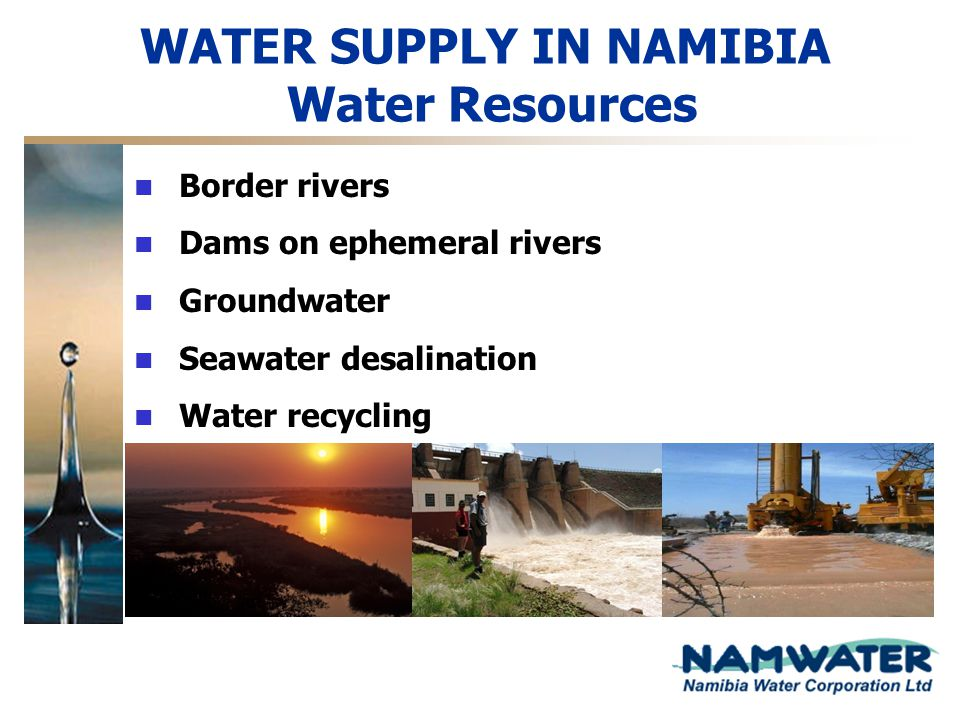 WATER SUPPLY IN NAMIBIA Water Resources