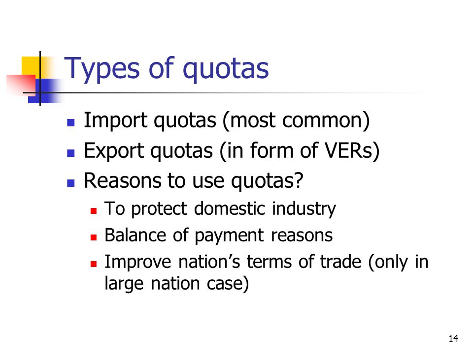 Types of quotas Import quotas (most common)