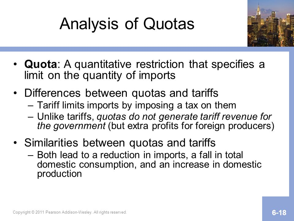 Analysis of Quotas Quota: A quantitative restriction that specifies a limit on the quantity of imports.