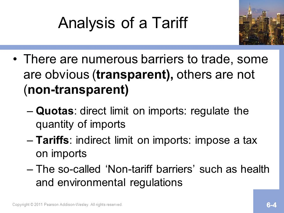 Analysis of a Tariff There are numerous barriers to trade, some are obvious (transparent), others are not (non-transparent)