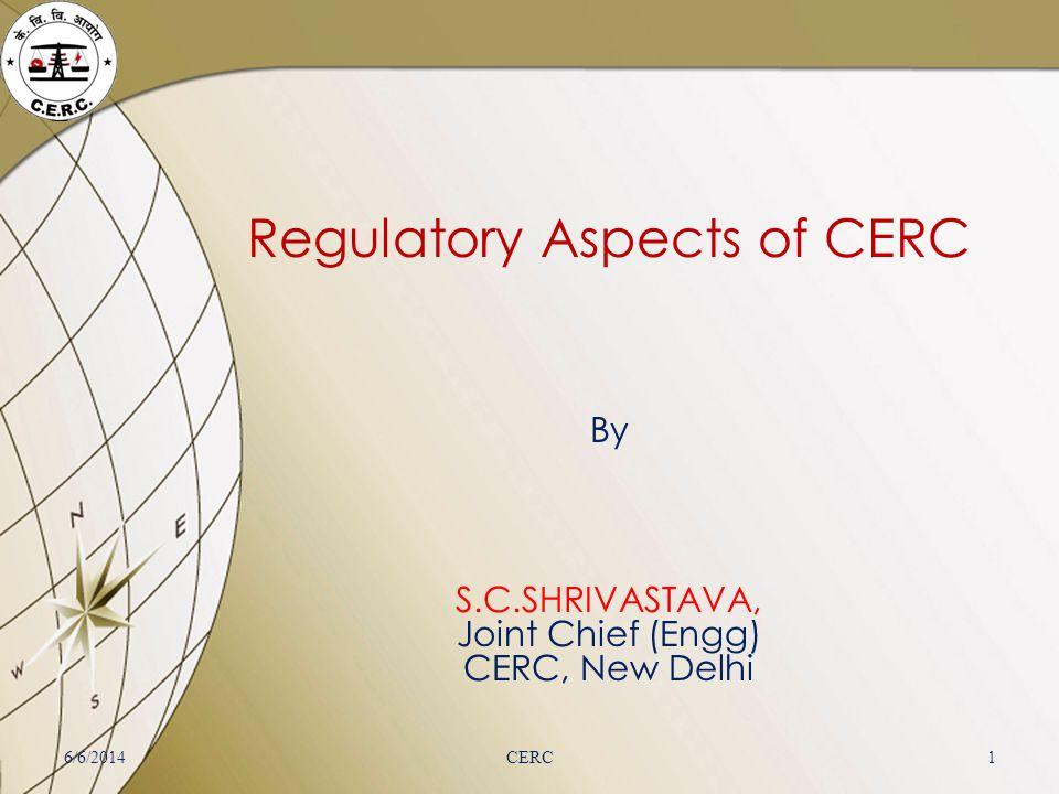 Regulatory Aspects of CERC