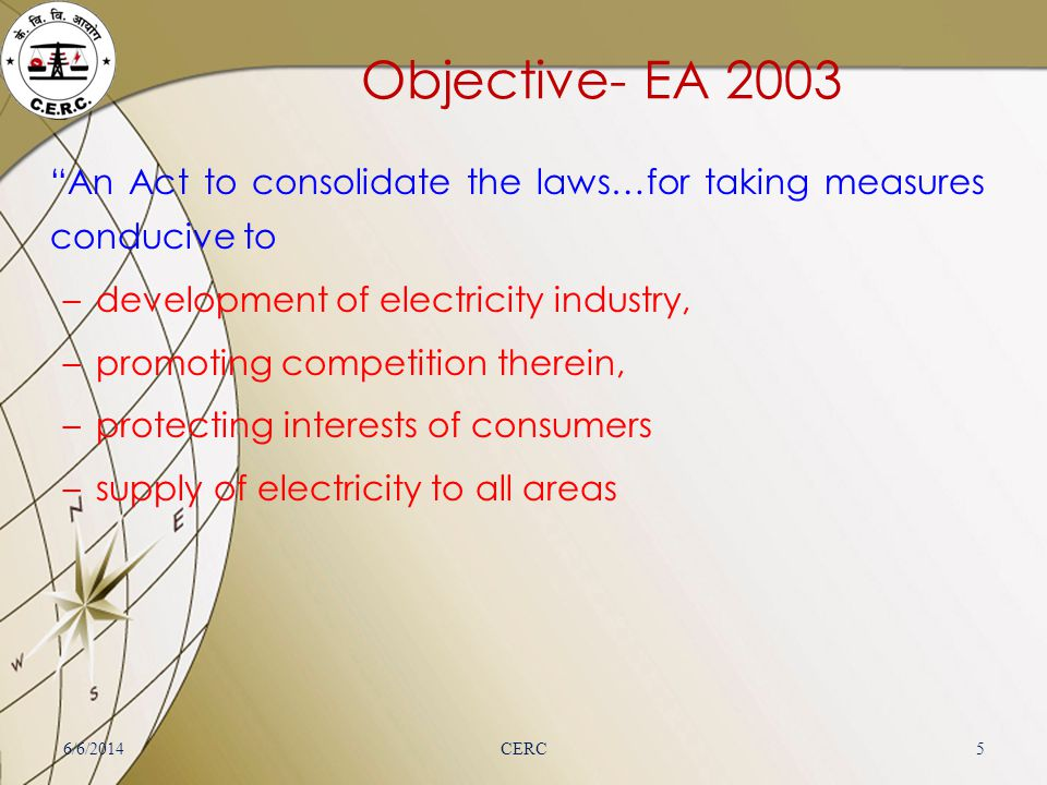 Objective- EA 2003 An Act to consolidate the laws…for taking measures conducive to. development of electricity industry,