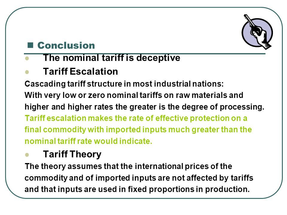 The nominal tariff is deceptive Tariff Escalation