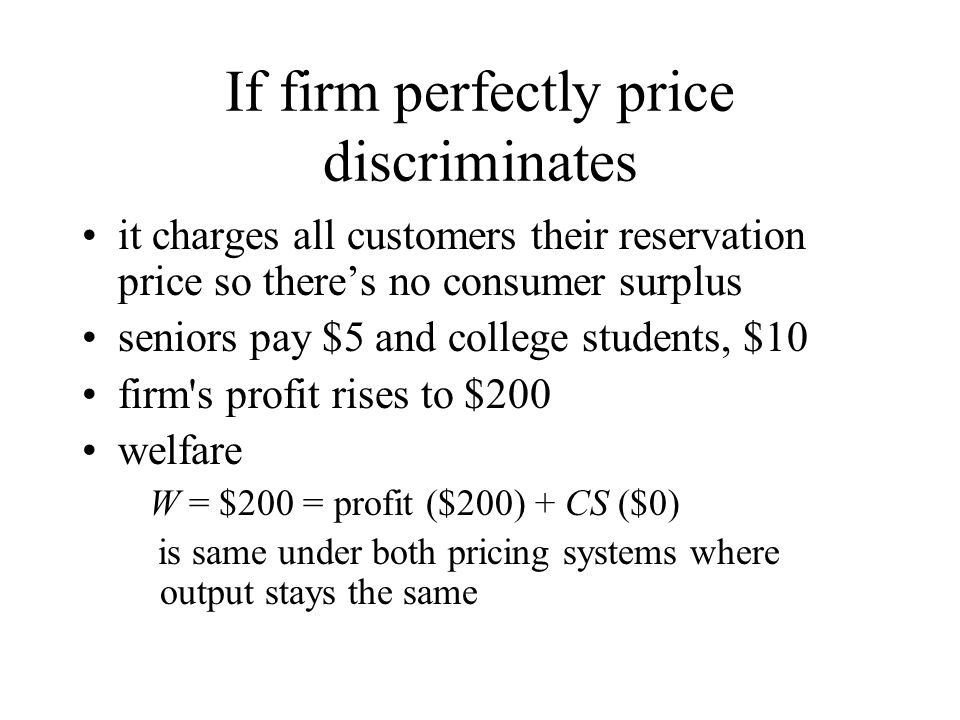 If firm perfectly price discriminates