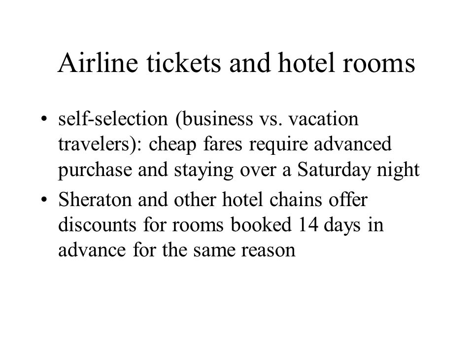 Airline tickets and hotel rooms