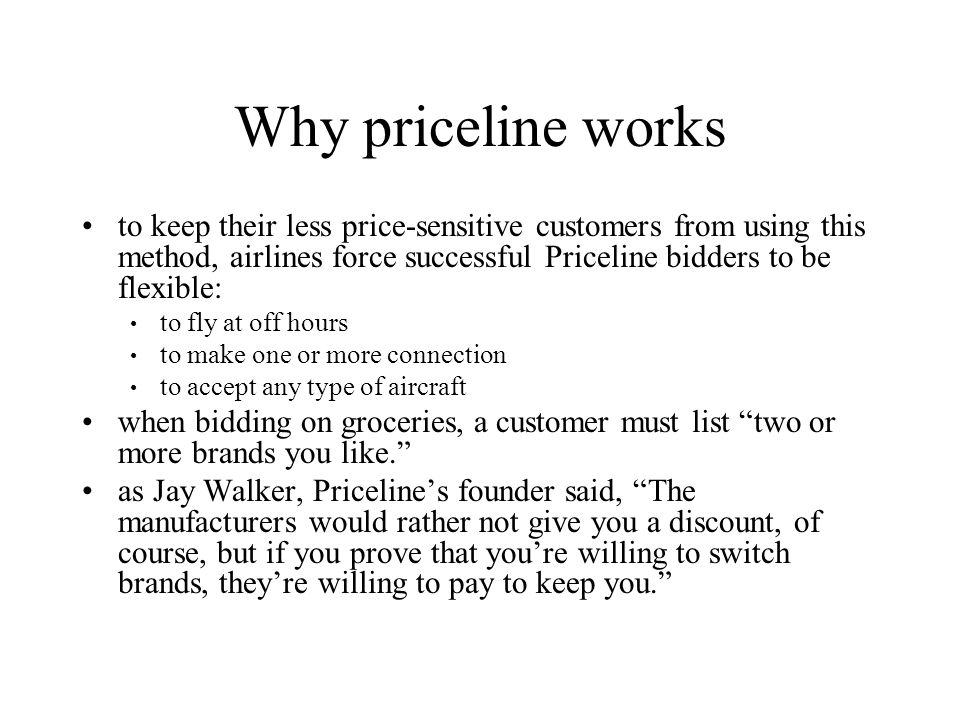 Why priceline works to keep their less price-sensitive customers from using this method, airlines force successful Priceline bidders to be flexible: