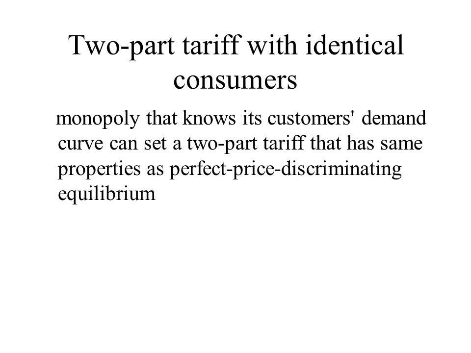 Two-part tariff with identical consumers