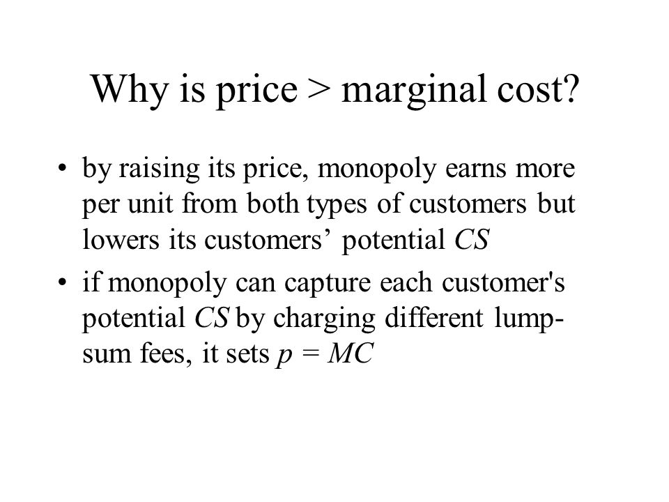 Why is price > marginal cost
