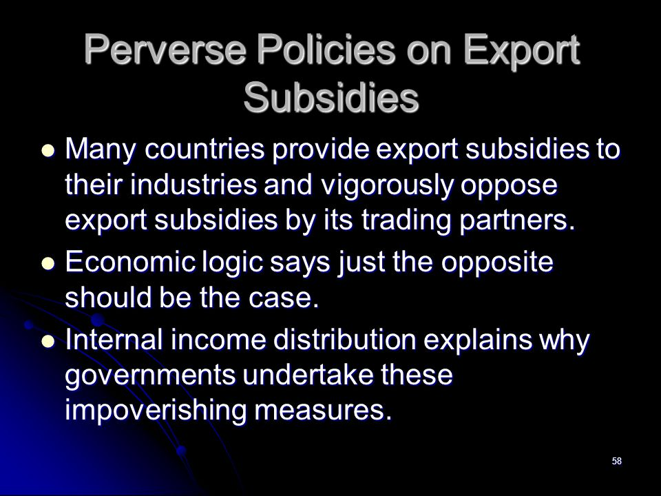 Perverse Policies on Export Subsidies