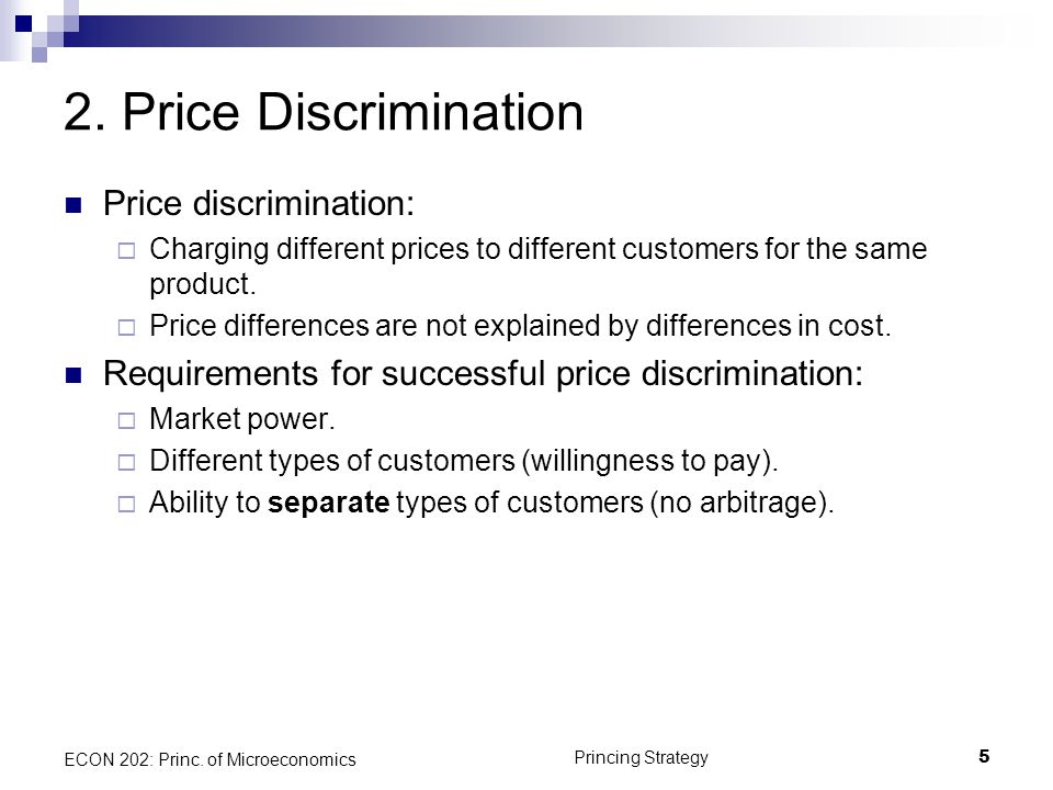 2. Price Discrimination Price discrimination: