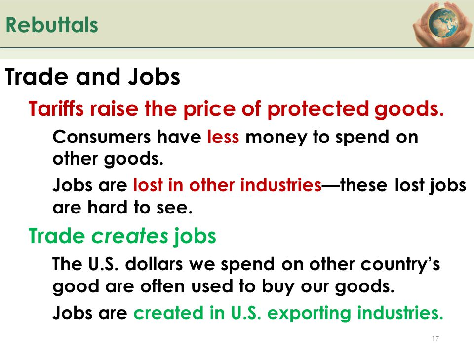 Trade and Jobs Rebuttals Tariffs raise the price of protected goods.