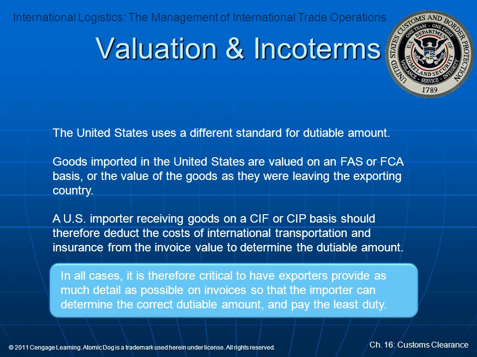 Valuation & Incoterms The United States uses a different standard for dutiable amount.