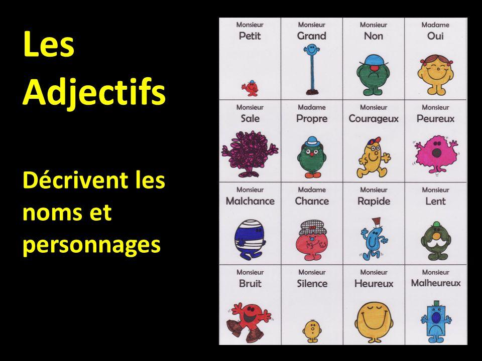 Les Adjectifs Décrivent les noms et personnages