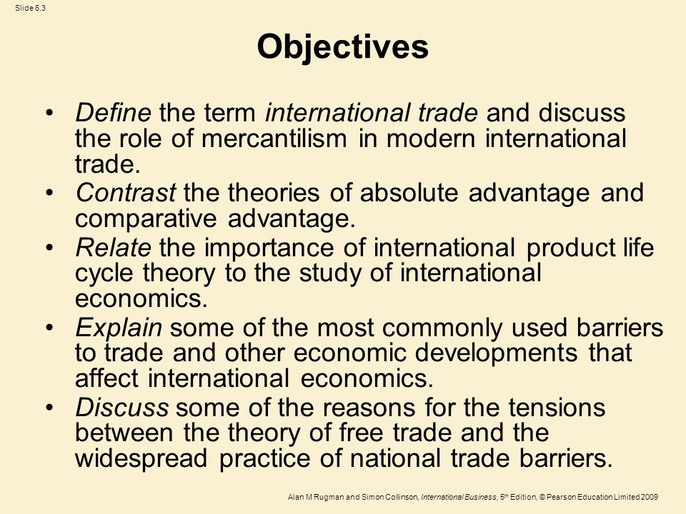 Objectives Define the term international trade and discuss the role of mercantilism in modern international trade.