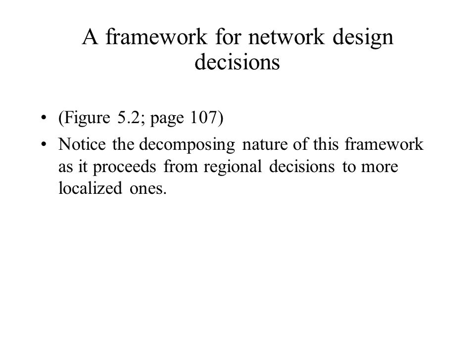 A framework for network design decisions