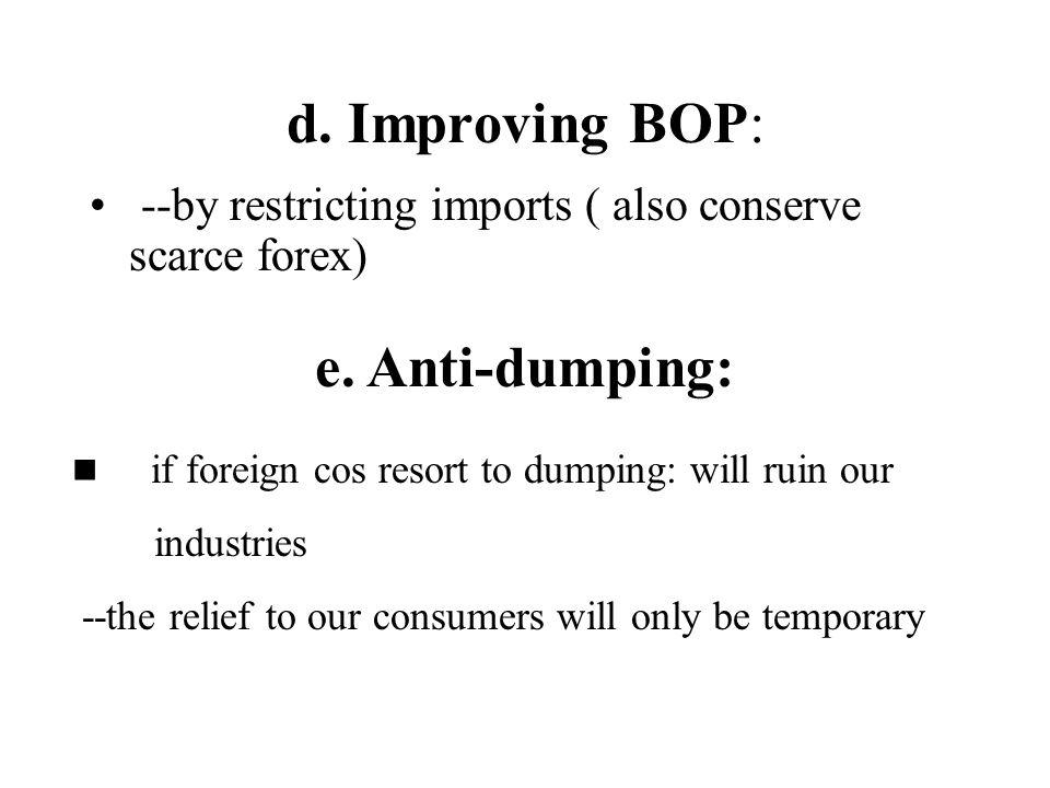 d. Improving BOP: e. Anti-dumping: