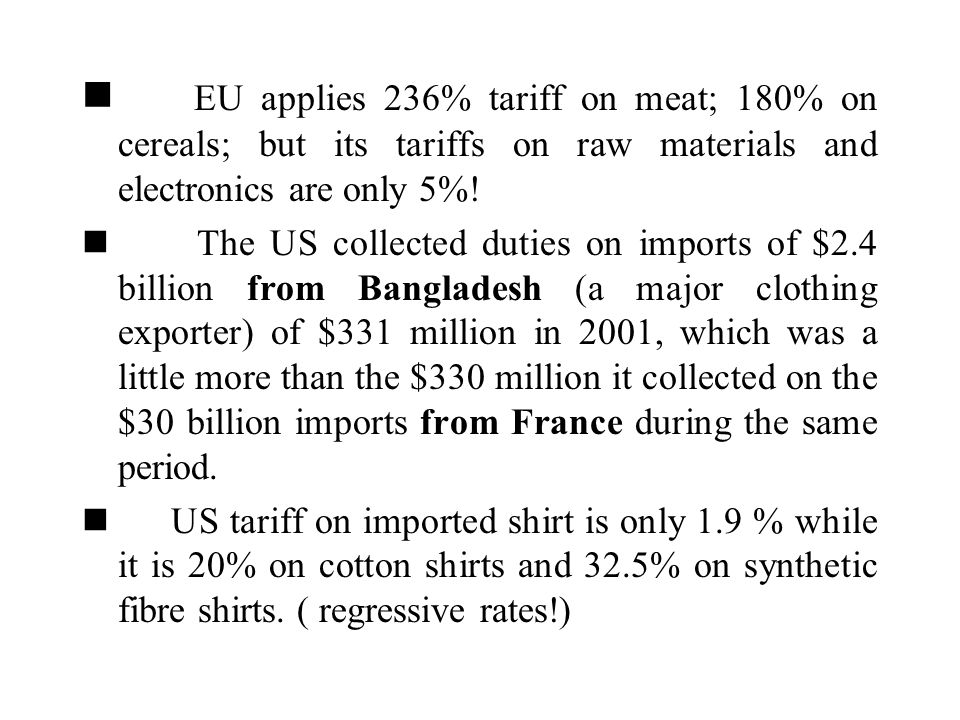 n EU applies 236% tariff on meat; 180% on cereals; but its tariffs on raw materials and electronics are only 5%!
