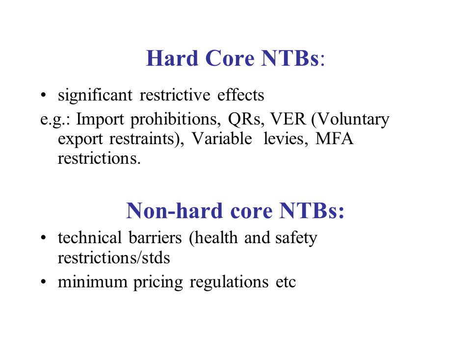 Hard Core NTBs: Non-hard core NTBs: significant restrictive effects