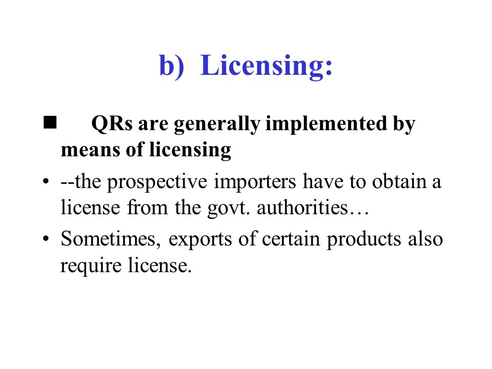 b) Licensing: n QRs are generally implemented by means of licensing