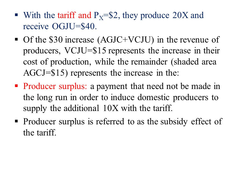 With the tariff and PX=$2, they produce 20X and receive OGJU=$40.