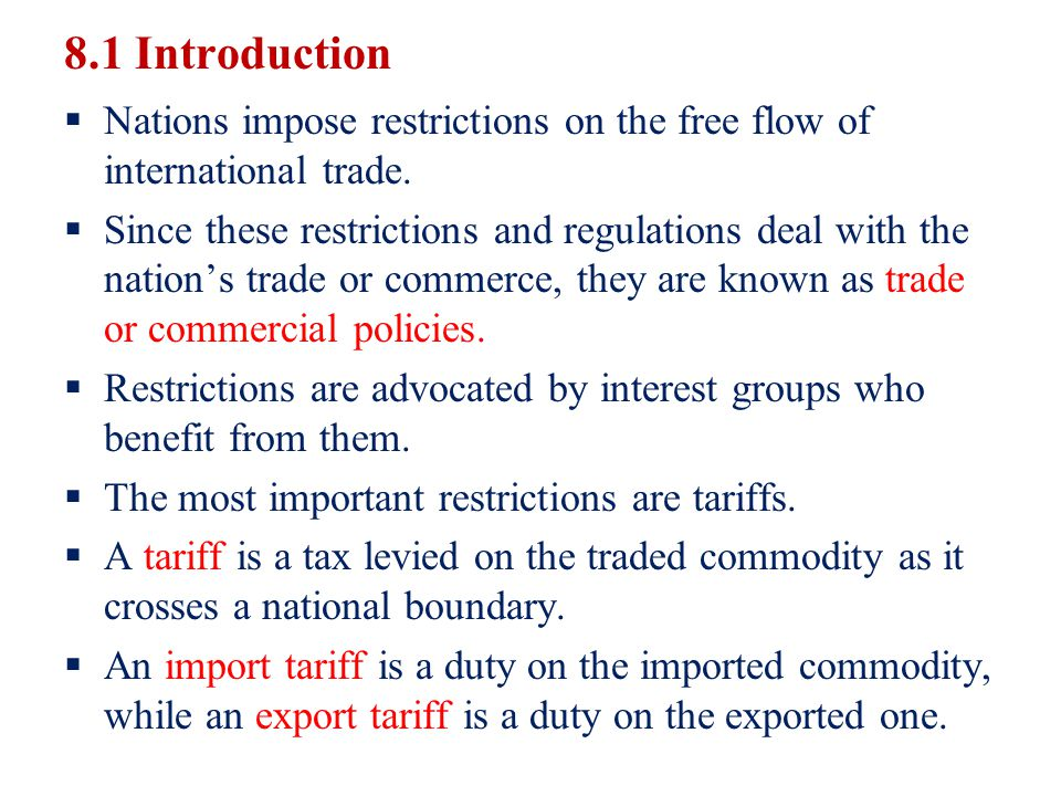 8.1 Introduction Nations impose restrictions on the free flow of international trade.