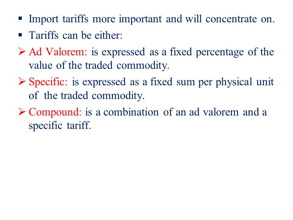 Import tariffs more important and will concentrate on.
