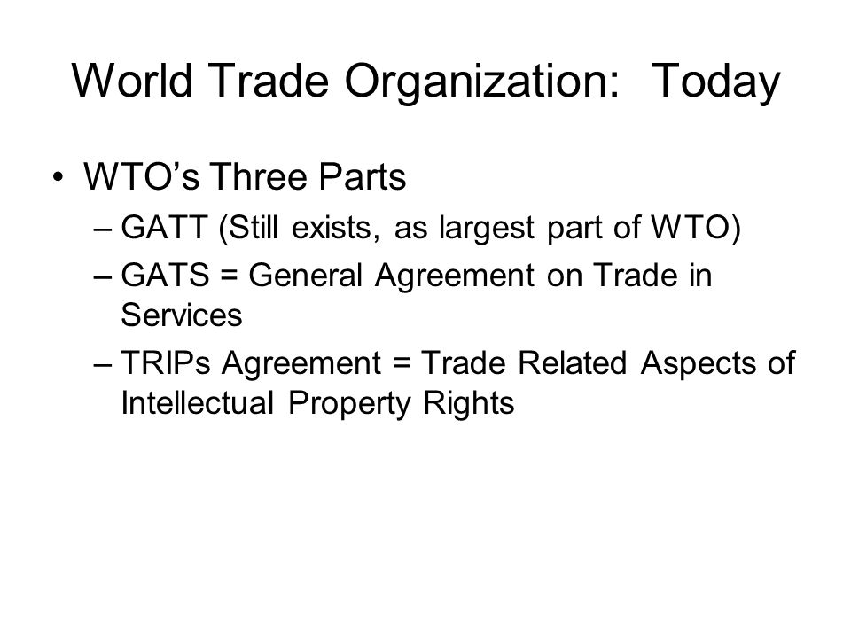 World Trade Organization: Today