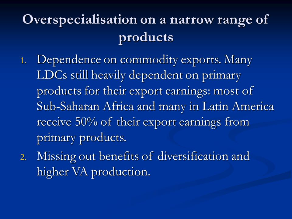 Overspecialisation on a narrow range of products