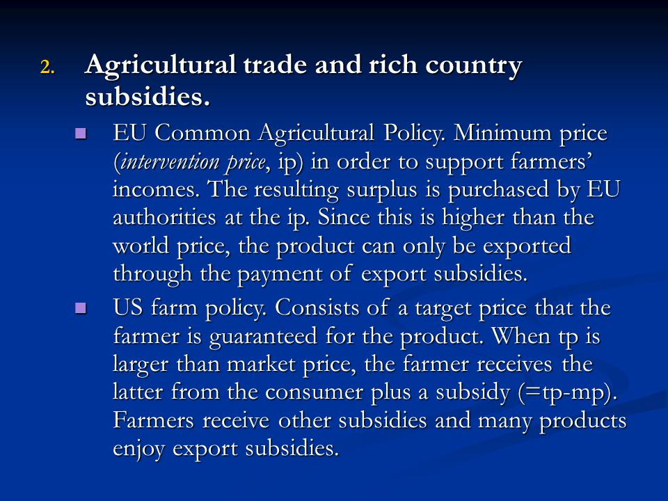Agricultural trade and rich country subsidies.