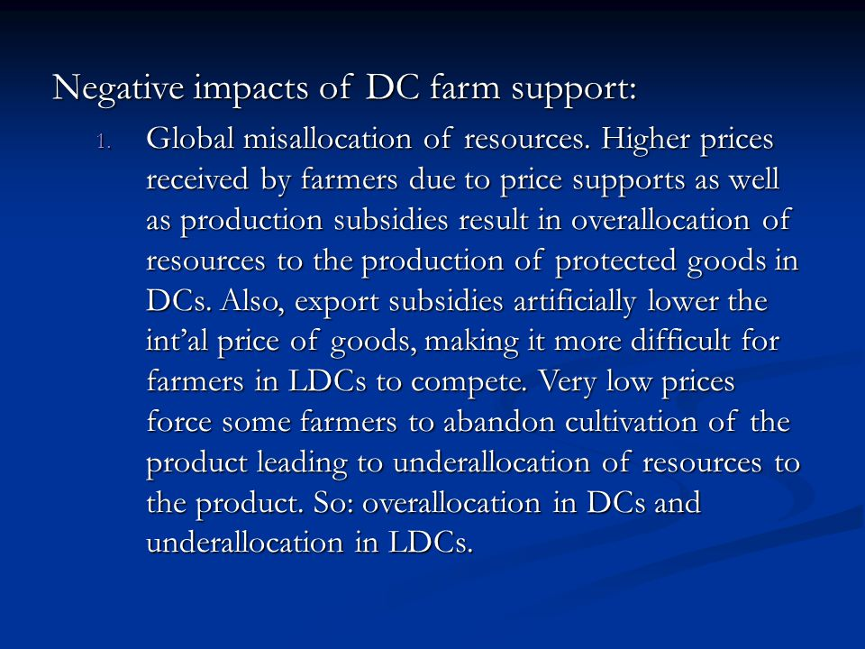 Negative impacts of DC farm support: