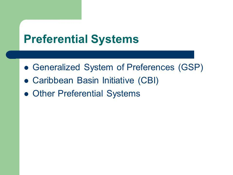 Preferential Systems Generalized System of Preferences (GSP)