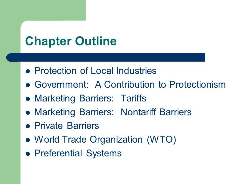 Chapter Outline Protection of Local Industries