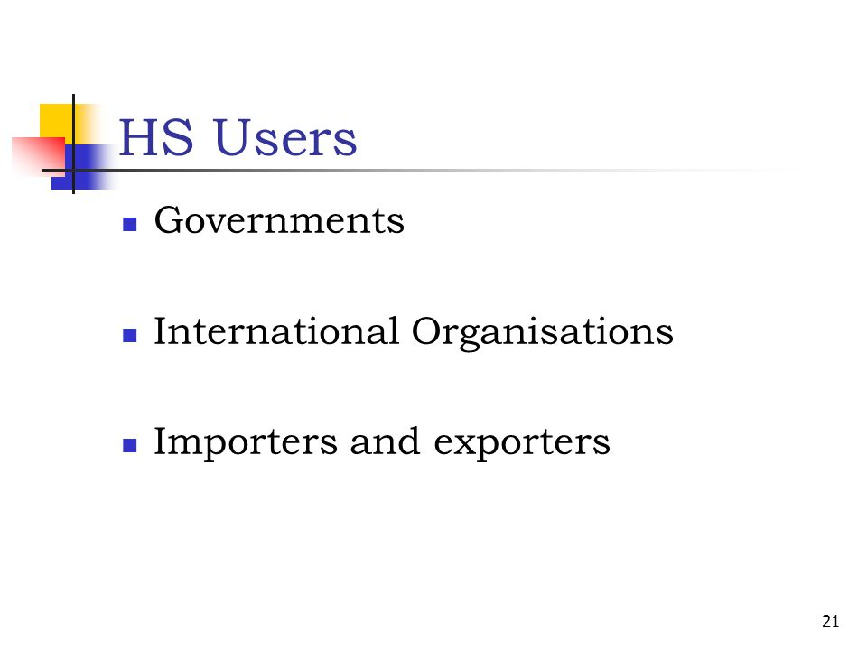 HS Users Governments International Organisations