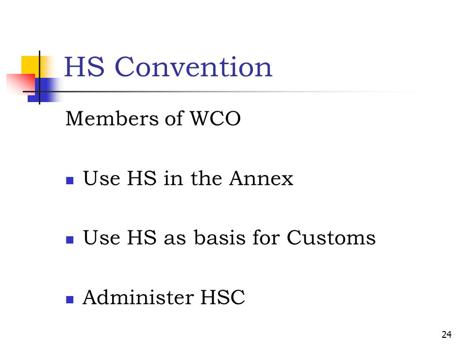 HS Convention Members of WCO Use HS in the Annex
