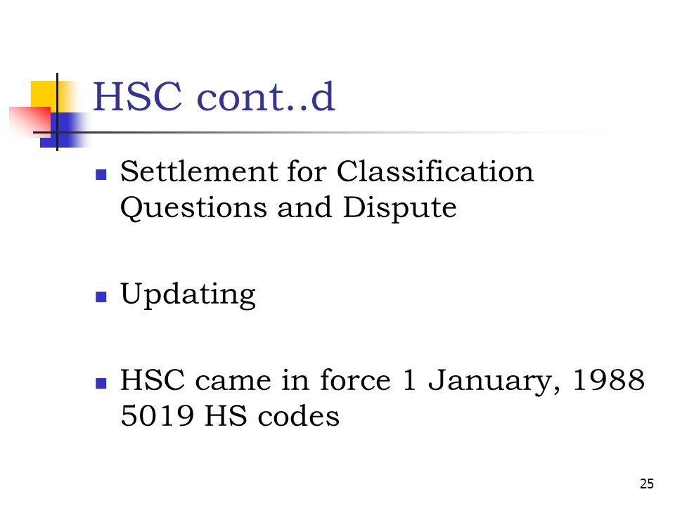 HSC cont..d Settlement for Classification Questions and Dispute