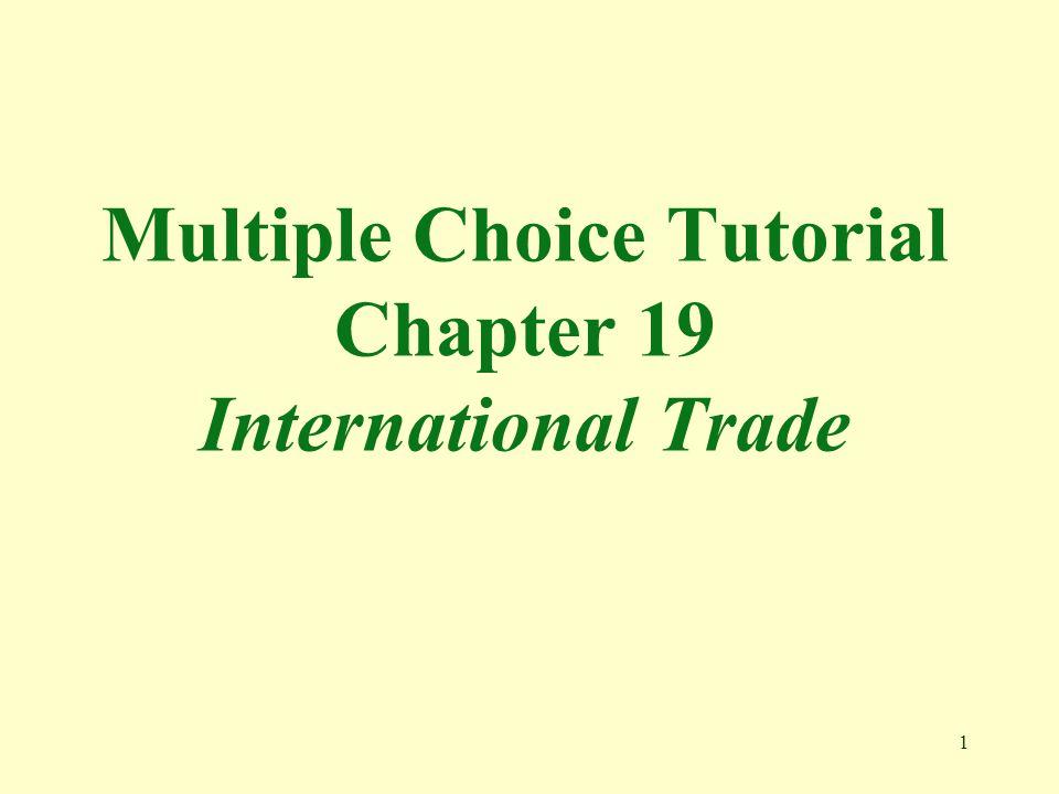 Multiple Choice Tutorial Chapter 19 International Trade