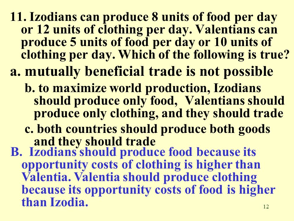 a. mutually beneficial trade is not possible